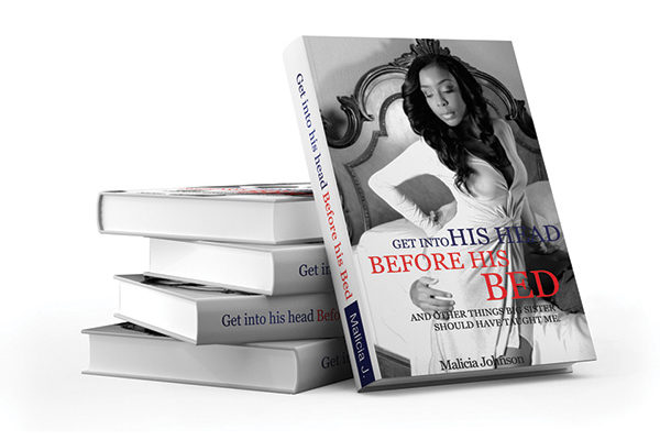 Get into His Head Before His Bed by Malicia Johnson